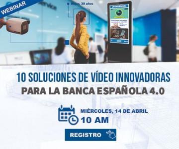 [Webinar] 10 soluciones innovadoras de vídeo para la banca española 4.0